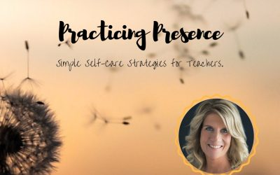 Presence—Self-care and Stress Reduction Strategies for Resilient Educators in the PLN Classroom