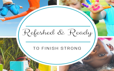 Refreshed and Ready…To Finish Strong
